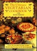 The Ultimate Vegetarian Cookbook - Roz Denny - Hardcover - Special Value