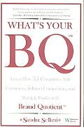 What's Your BQ? Learn How 35 Companies Add Customers, Subtract Competitors, and Multiply Pro...
