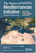 Future of Nato's Mediterranean Initiative Evolution and Next Steps