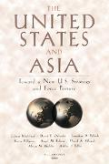 United States and Asia Toward a New U.S. Strategy and Force Structure
