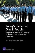 Today's Police Sheriff Recruits: Insights from the Newest Members of America's Law Enforceme...