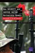 New Security and Justice Sector Partnership Models : Implications of the Arab Uprisings