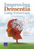 Improving Dementia Long-Term Care : A Policy Blueprint