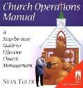 Church Operations Manual A Step-By-Step Guide to Effective Church Management