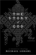 Story of God: A Narrative Theology