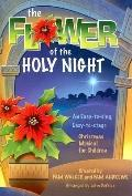 Flower of the Holy Night: An Easy-to-Sing, Easy-to-Stage Christmas Musical for Children