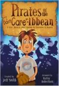Pirates of the I Don't Care -ibbean: A Kids' Musical about Storing up Treasures in Heaven