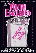 Youth Enclosed: Handle with Care: Christian Drama Book