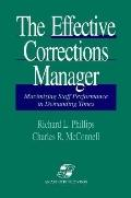 Effective Corrections Manager Maximizing Staff Performance in Demanding Times