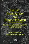 Injury Prevention and Public Health Practical Knowledge, Skills, and Strategies