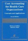 Cost Accounting for Health Care Organizations Concepts and Applications