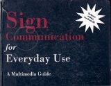 Sign Communication for Everyday Use: A Multimedia Guide