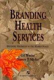 Branding Health Services Defining Yourself in the Marketplace