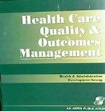 Health Care Quality and Outcomes Management Health & Administration Development Group