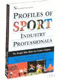 Profiles of Sport Industry Professionals The People Who Make the Games Happen