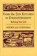 From the Zen Kitchen to Enlightment Refining Your Life