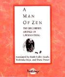 A Man of Zen: The Recorded Sayings of the Layman P'Ang (Inklings)