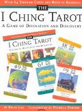 I Ching Tarot A Game of Divination and Discovery