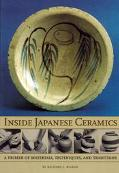 Inside Japanese Ceramics A Primer of Materials, Techniques, and Traditions