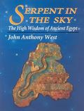 Serpent in the Sky The High Wisdom of Ancient Egypt