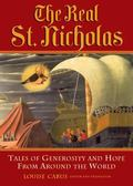 Real St. Nicholas Tales of Generosity and Hope from Around the World