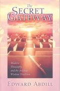 Secret Gateway Modern Theosophy and the Ancient Wisdom Tradition