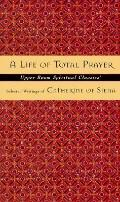 Life of Total Prayer Selected Writings of Catherine of Siena