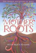 Mother Roots The Female Ancestors of Jesus