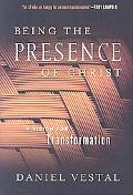 Being the Presence of Christ: A Vision for Transformation