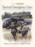 Tactical Emergency Care: Military and Operational Out-of-Hospital Medicine