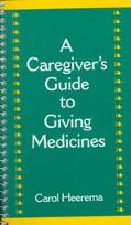 Caregiver's Guide to Giving Medicines