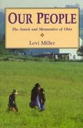 Our People The Amish and Mennonites of Ohio