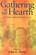 Gathering at the Hearth Stories Mennonites Tell