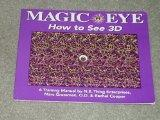 Magic Eye: The 3d Guide : A Training Manual
