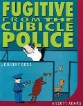 Fugitive from the Cubicle Police A Dilbert Book