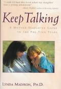 Keep Talking: A Mother-Daughter Guide to the Pre-Teen Years - Lynda Madison - Hardcover