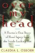 Over My Head:doctor's Own Story...