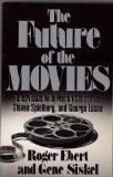 Future of the Movies: Interviews with Martin Scorsese, Steven Spielberg, and George Lucas - Roger Ebert - Paperback