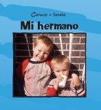 MI HERMANO /MY BROTHER (Conoce La Familia) (Spanish Edition)