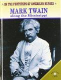 Mark Twain Along the Mississippi