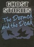 Doomed and the Dead