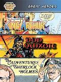 Great Heroes The Legends of King Arthur/Don Quixote/The Adventures of Sherlock Holmes
