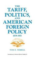 Tariff, Politics, and American Foreign Policy, 1874-1901