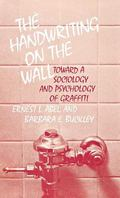 The Handwriting on the Wall: Toward a Sociology and Psychology of Graffiti, Vol. 27