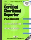 Certified Shorthand Reporter(Passbooks) (Career Examination, C-133)