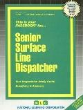 Senior Surface Line Dispatcher (Career Examination Passbooks)