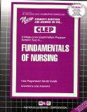 FUNDAMENTALS OF NURSING (College Level Examination Series) (Passbooks) (COLLEGE LEVEL EXAMINATION SERIES (CLEP))