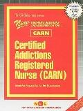 Certified Addictions Registered Nurse (CARN) (Admission Test Passbooks)
