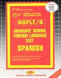Graduate School Foreign Language Test (Gsflt) - Spanish Gsflt