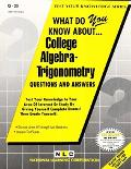 What Do You Know About College Algebra - Trigonometry